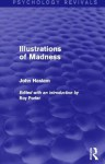 Illustrations of Madness (Psychology Revivals) - John Haslam, Roy Porter