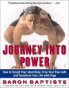 Journey Into Power: How to Sculpt Your Ideal Body, Free Your True Self, and Transform Your Life With Yoga - Baron Baptiste, Richard Corman