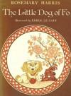 The Little Dog of Fo - Rosemary Harris, Errol Le Cain