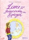 Lara und die Prinzessin im Spiegel (Lara auf Zeitreise #1) - Julia Kröhn