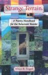 Strange Terrain: A Poetry Handbook for the Reluctant Reader - Alice B. Fogel