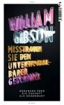 Misstrauen Sie dem unverwechselbaren Geschmack - William Gibson