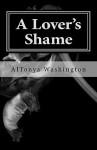 A Lover's Shame: Ramsey Tesano Saga I - AlTonya Washington
