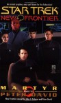 Martyr: A Novel (Star Trek: New Frontier) - Peter David
