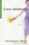 Cress Delahanty - Jessamyn West