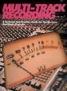 Multi-Track Recording: A Technical & Creative Guide for the Musician & Home Recorder - Dominic Milano, Hal Leonard Publishing Corporation