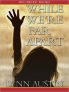 While We're Far Apart (MP3 Book) - Lynn Austin, Suzanne Toren