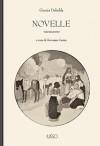 Novelle: volume quinto - Grazia Deledda, Giovanna Cerina