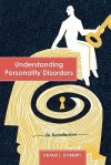 Understanding Personality Disorders: An Introduction - Duane L. Dobbert