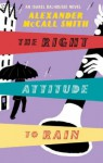 The Right Attitude to Rain - Alexander McCall Smith