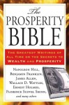 The Prosperity Bible: The Greatest Writings of All Time on the Secrets to Wealthand Prosperity - Wallace D. Wattles, Napoleon Hill, James Allen, P.T. Barnum, Benjamin Franklin, Ernest Holmes, Charles F. Haanel, Robert Collier, Florence Scovel Shinn, Elbert Hubbard, Russell H. Conwell, Charles Fillmore, Ralph Waldo Trine, William Walker Atkinson, F. W. Sears, Theron