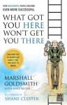 What Got You Here Won't Get You There (illustrated version) - Marshall Goldsmith, Shane Clester