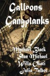 Galleons and Gangplanks - Mychael Black, Sean Michael, Willa Okati, Julia Talbot