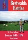 The Battle of Losecoat Field 1470 - Rupert Matthews