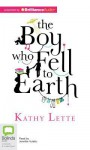 The Boy Who Fell to Earth - Kathy Lette