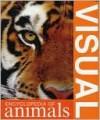 Visual Encyclopedia of Animals - David Alderton, Steve Brooks, Barry Clarke