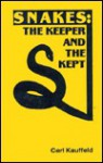 Snakes, the Keeper and the Kept - Carl Kauffeld