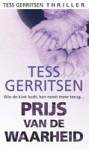 Prijs van de waarheid - Tess Gerritsen, Karin Schuitemaker