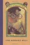 The Miserable Mill - Michael Kupperman, Lemony Snicket, Brett Helquist