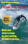 Adult Beginner Guide | How To Surf - Chris Anderson