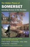 The Hidden Places Of Somerset Including Exmoor And The Mendips (Hidden Places Travel Guides) - Shane Scott, Sarah Bird