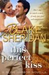 This Perfect Kiss (Bliss Harbor, #0.5) - Blake Sheridan