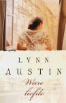 Ware liefde - Lynn Austin, Lia van Aken