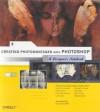 Creating Photomontages with Photoshop: A Designer's Notebook - William Rodarmor, William Rodarmor, Didier Crete, Guillaume Daveau, Chuck Toporek