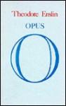 Opus O - Theodore Enslin