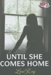 Until She Comes Home - Lori Roy, To Be Announced