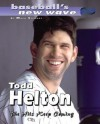 Todd Helton: The Hits Keep Com - Mark Stewart, Paul Stewart