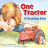 One Tractor: A Counting Book - Alexandra Siy, Jacqueline Rogers