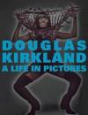 A Life in Pictures: The Douglas Kirkland Monograph - Douglas Kirkland, Baz Luhrman, Catherine Martin