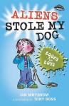 Aliens Stole My Dog - Ian Whybrow, Tony Ross