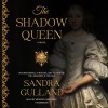 The Shadow Queen - Sandra Gulland