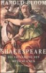 Shakespeare: Die Erfindung des Menschlichen - Harold Bloom, Peter Knecht