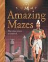 The Mummy: Amazing Mazes (TM) - Belinda Weber, Colin Howard, Mary Hall
