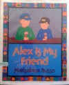 Alex is My Friend - Marisabina Russo