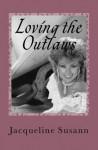 Loving The Outlaws - Jacqueline Susann