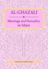 Marriage and Sexuality in Islam - Madelain Farah, Abu Hamid al-Ghazali