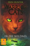 In die Wildnis - Erin Hunter, Klaus Weimann