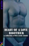 Diary of a Love Brother: A Collection of Gay Erotic Stories - Miranda Forbes, Garland, Penelope Friday, Heidi Champa
