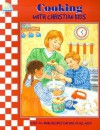Cooking with Christian Kids - Laurie Lazzaro Knowlton, Kathryn Marlin