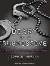 Diary of a Submissive: A Modern True Tale of Sexual Awakening - Sophie Morgan, Tatiana Sokolov