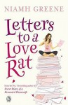 Letters to a Love Rat - Niamh Greene