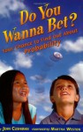 Do You Wanna Bet?: Your Chance to Find Out About Probability - Jean Cushman, Martha Weston