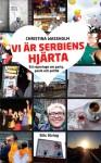 Vi är Serbiens hjärta - Christina Wassholm