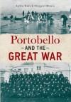 Portobello and the Great War - Archie Foley, Margaret Munro