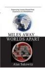 Miles Away... Worlds Apart - Alan Sakowitz