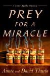 Prey for a Miracle - Aimee Thurlo, David Thurlo